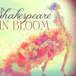Shakespeare in Bloom