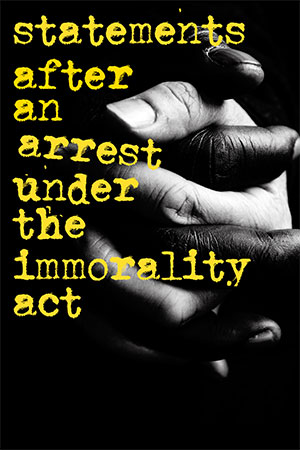 Statements After an Arrest Under the Immorality Act