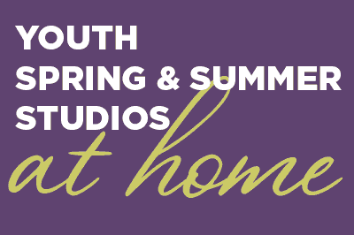 Youth Spring & Summer Studios at Home